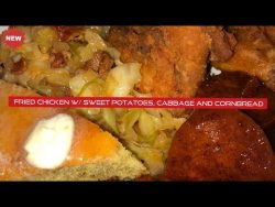 Fried Chicken | Yams | Cabbage | and Cornbread Dinner Recipes