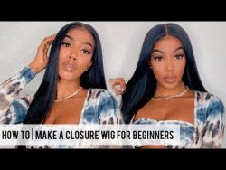 How to Make a Closure Wig for Beginners ( Full Tutorial )