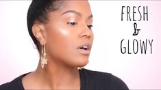 Fresh and Glowy Everyday Makeup | MakeupShayla