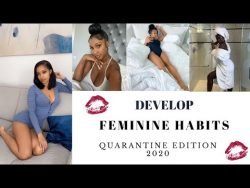 20 FEMININE HABITS TO DEVELOP DURING LOCK DOWN ??♀️- DON'T LET YOURSELF GO ? – YouTube