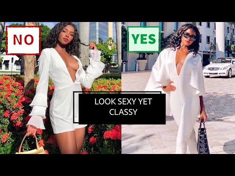 How To DRESS SEXY but STAY CLASSY – YouTube
