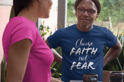 Choose Faith, Not Fear Inspirational T-shirt