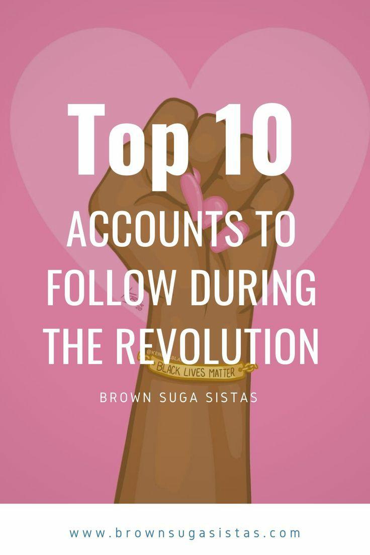 Top 10 Revolutionary Accounts To Follow