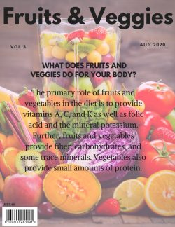 What are fruits & veggies?
