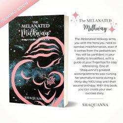 🌸✨ The Melanated Milkyway: A Breastfeeding Guidebook ✨🌸