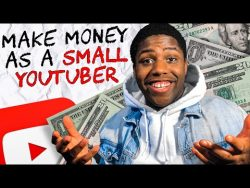 MAKE MONEY AS A SMALL YOUTUBER – Learn How To Make Money Online (2020)