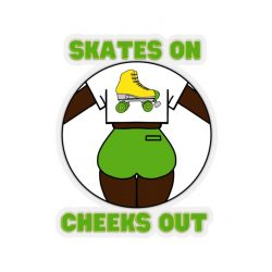 Skates On, Cheeks Out – Green | Roller Skate Sticker in Green