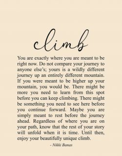 Climb!! Know yourself… enjoy your journey!