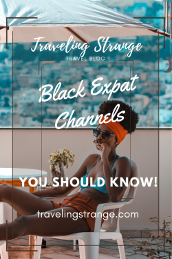 Black Expat Youtube Channels You Should Know!