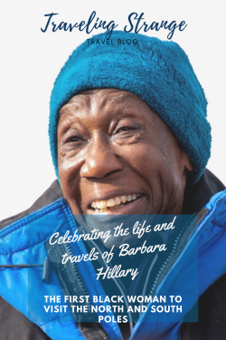 Celebrating the Life and Travels of Barbara Hillary: The First Black Woman To Visit the North an ...