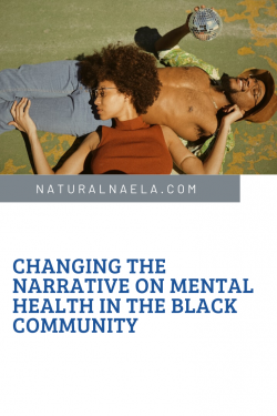 Changing the Narrative on Mental Health in the Black Community