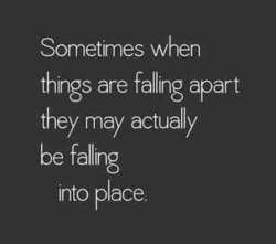 When things are falling apart…