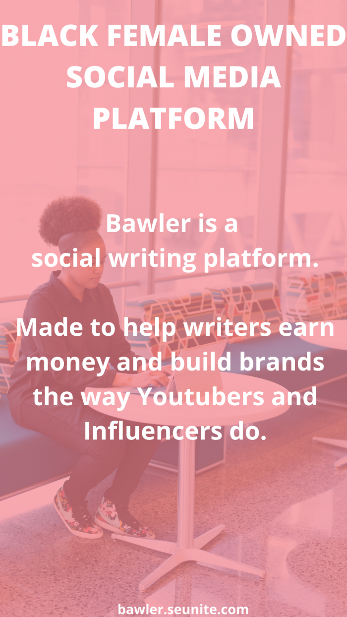 BLACK OWNED SOCIAL MEDIA PLATFORM MADE TO HELP WRITERS EARN MONEY AND BUILD BRANDS THE WAY YOUTU ...