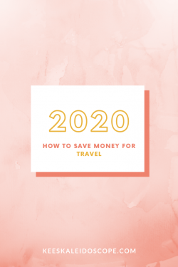 How To Save Money For Travel | Kee's Kaleidoscope | IG: @anakee_chantal