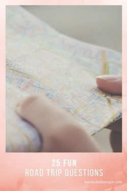 25 Fun Road Trip Questions   Kee's Kaleidoscope   IG: anakee_chantal