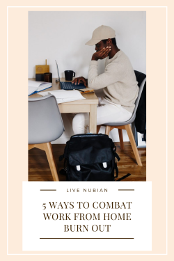 5 Ways To Combat Working From Home Burn Out
