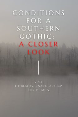 Conditions for a Southern Gothic: A Closer Look