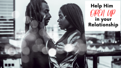 Help Your Man to Connect EMOTIONALLY | Romance | Relationships | Marriage | Melanin Marriage