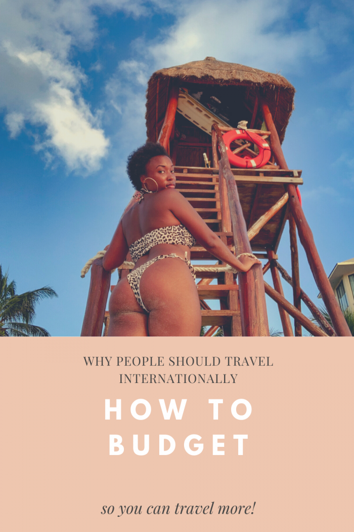 Why people should travel internationally (after COVID); how to budget so you can travel more