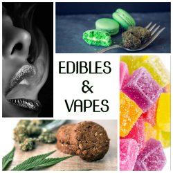 Edibles & Vapes