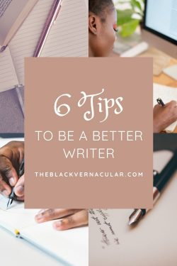 6 Tips To Be A Better Writer