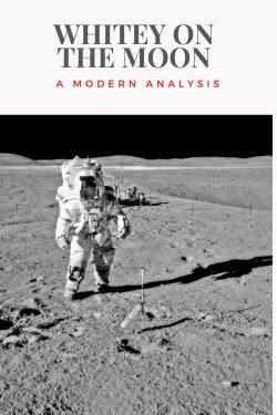 Whitey on the Moon: A Modern Analysis
