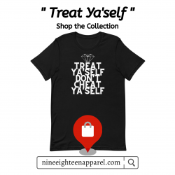 "Treat Ya'self"" Collection"