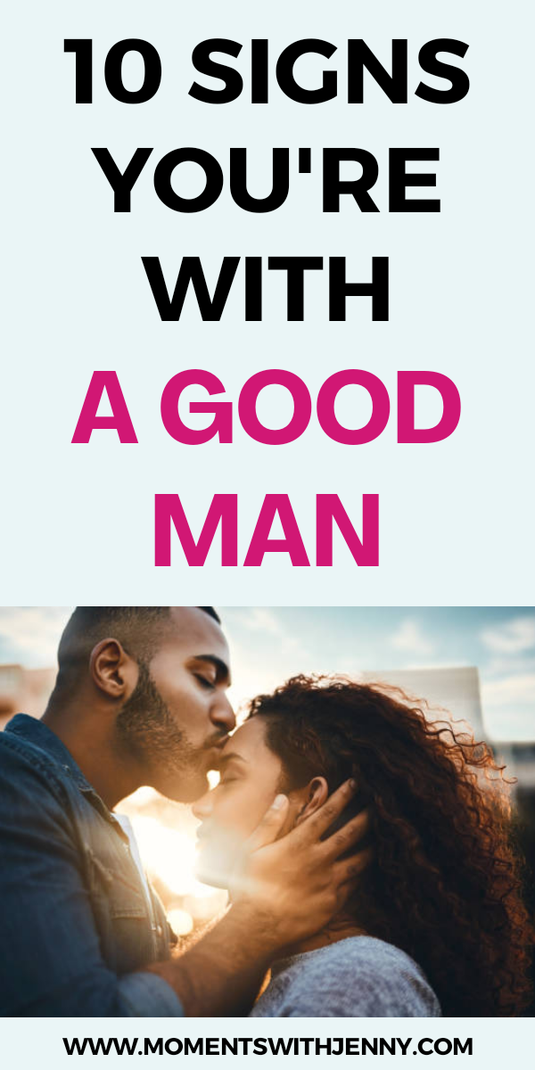 10 Signs You're With A Good Man – Moments With Jenny