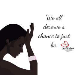 We all deserve a chance to just be.