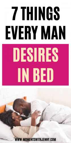 7 Things Every Man Desires In Bed -Moments With Jenny | Intimacy tips