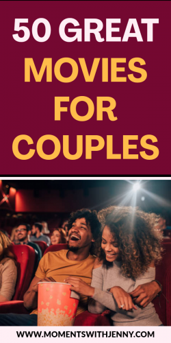 50 Great Movies For Couples – Moments With Jenny | Fun couple activities