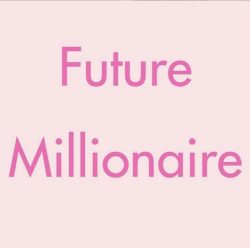 future millionaire 🌸💵