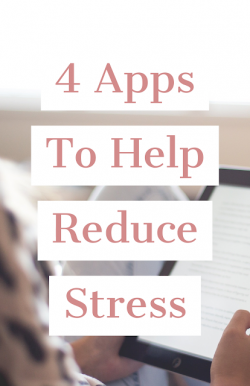 4 Apps to Help Reduce Stress
