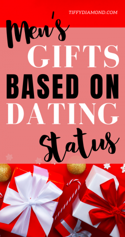 Best Gifts for HIM Based on Relationship Status