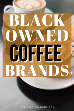 Black-Owned Coffee Brands