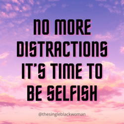 It's time to be selfish