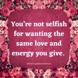 You are not selfish
