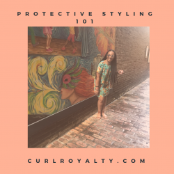 Your CurlRoyalty Guide to the Do's and Don'ts of protective styling 🌼🌸