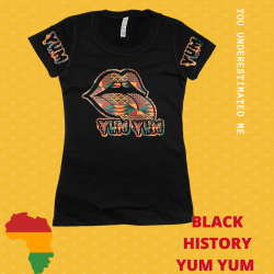 Black History shirt Yum Yum