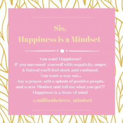 Happiness is a Mindset Sis🖤