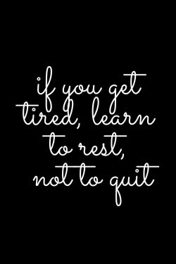 learn to rest 🌸 not quit !
