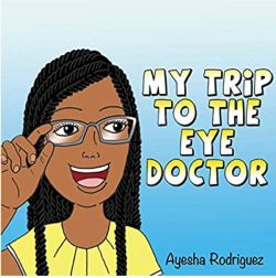 My Trip to the Eye Doctor by Ayesha Rodriguez