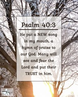 Challenge day 10- Psalm 40:3