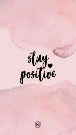 remember always stay positive no matter what happens