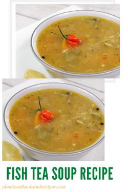 Jamaican Fish Tea Soup Recipe