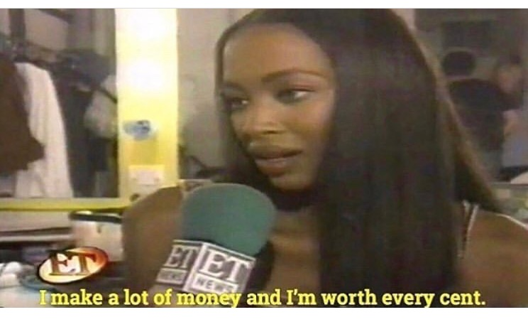 I make a lot of money and I'm worth every cent.