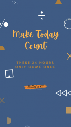 Make today count! ✨
