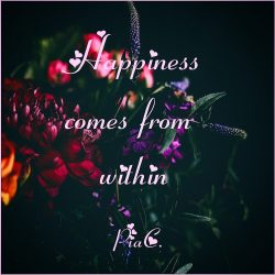 Happiness depends on your thoughts.