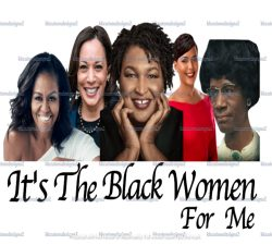 It's the Black Women for Me. Sublimation PNG JPG