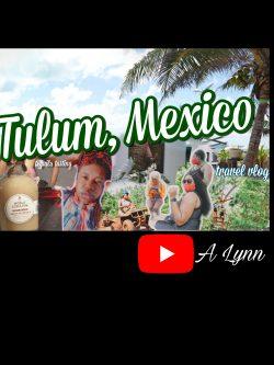 Tulum, Mexico Vlog 2020